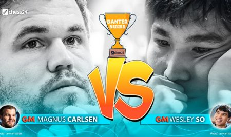 Magnus Carlsen vs. Wesley So, the grand final of the chess24 Banter Series